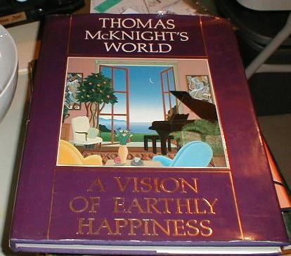 Thomas McKnight's World: a Vision of Earthly Happiness: McKnight, Thomas