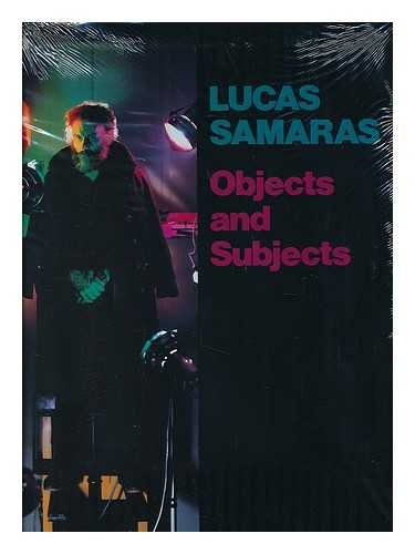 Lucas Samaras: Objects and Subjects, 1969-1986