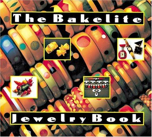 9780896598676: The Bakelite Jewelry Book