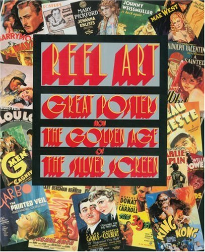 9780896598690: Reel Art: Great Posters From The Golden Age Of The Silver Screen