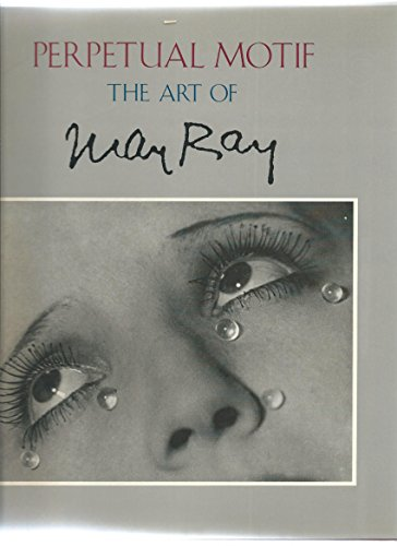 9780896598706: Perpetual Motif: The Art of Man Ray