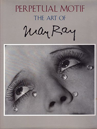 Perpetual Motif: The Art of Man Ray: Foresta, Merry;Foster, Stephen C.;Kluver, Billy;Martin, Billy