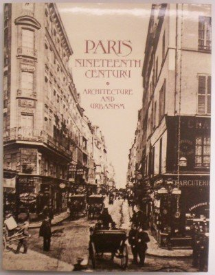 PARIS NINTEENTH CENTURY. ARCHITECTURE AND URBANISM: Loyer, Francois.