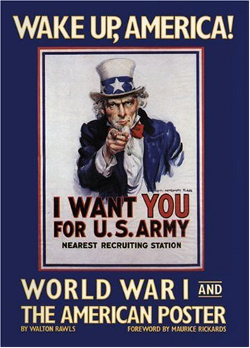 Wake Up, America! World War I and the American Poster.: RAWLS, WALTON