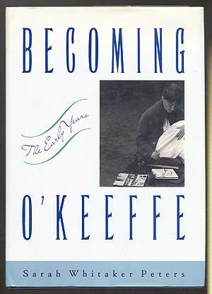Becoming O'Keefe: The Early Years