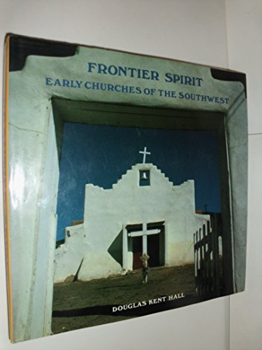 9780896599147: Frontier Spirit: Early Churches of the Southwest