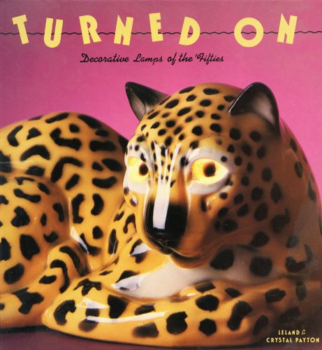 9780896599161: Turned on: Decorative Lamps of the Fifties (Recollectibles)