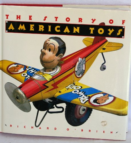 The Story of American Toys: From the Puritans to the Present: O'Brien, Richard