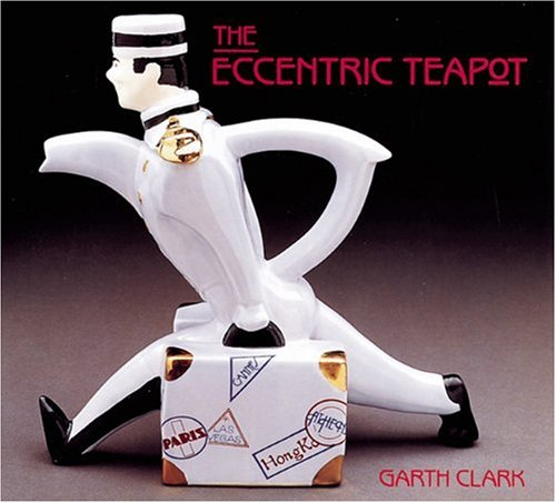 9780896599239: The Eccentric Teapot: Four Hundred Years of Invention