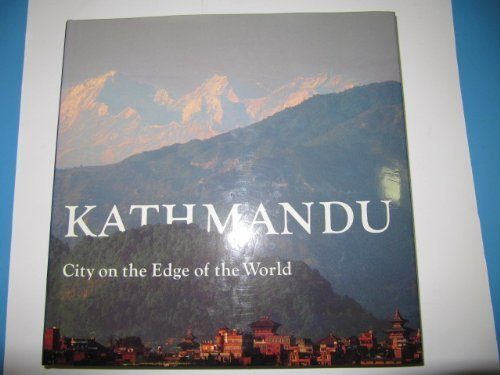 Kathmandu: City at the Edge of the World: Roberts, Patricia