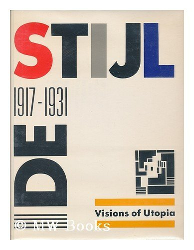 9780896599659: De Stijl, 1917-1931 : Visions of Utopia / Introduction by Hans L. C. Jaffé ; Essays by Manfred Bock ... [Et Al. ] ; Mildred Friedman, Editor
