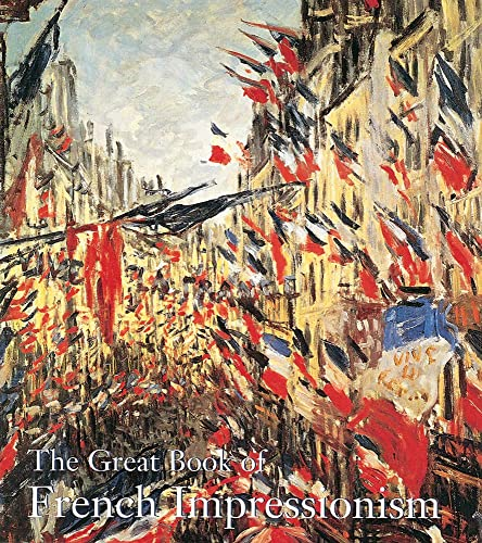 9780896600041: The Great Book of French Impressionism