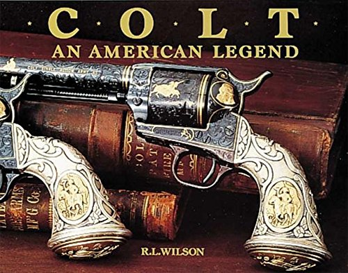 9780896600119: Colt : An American Legend