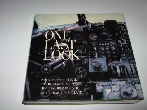 9780896600126: One Last Look: A Sentimental Journey to the Eighth Air Force Heavy Bomber Bases of World War II in England