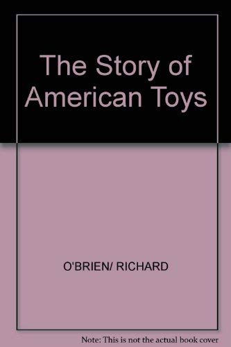 The Story of American Toys, from the Puritans to the Present (0896600297) by Richard O'Brien
