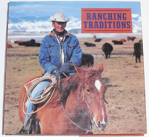 9780896600324: Ranching Traditions ~ Legacy of the American West