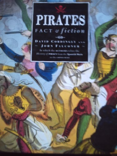 Pirates: Facts and Fiction: Cordingly, David, Falconer,