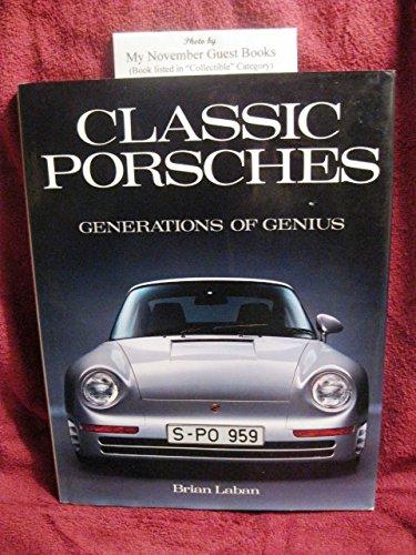 Classic Porsches: Generations of Genius: Laban, Brian