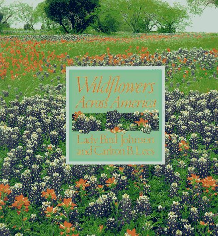 Wildflowers Across America: Lady Bird Johnson,