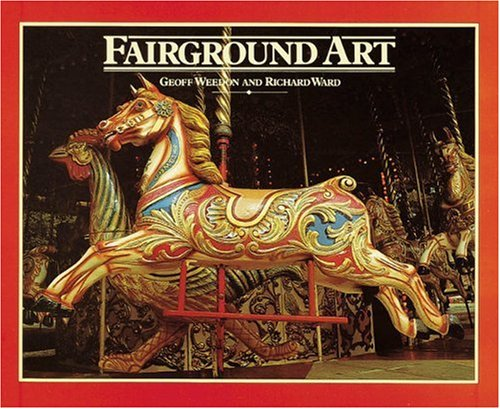 Fairground Art - The Art Forms of: Weedon, Geoff and