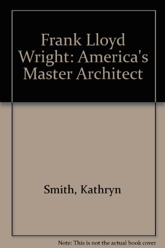 9780896600690: Frank Lloyd Wright: America's Master Architect