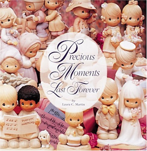 9780896600836: Precious Moments Last Forever
