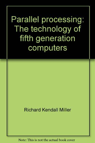 9780896710672: Parallel Processing: The Technology of Fifth Generation Computers
