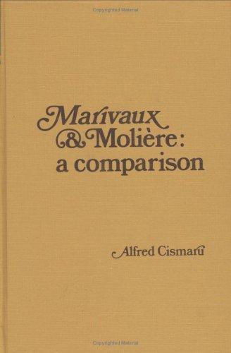 Marivaux and Moli?re: A Comparison: Cismaru, Alfred