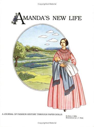 9780896721128: Amanda's New Life: A Journal of Fashion History through Paper Dolls (Amanda Series)