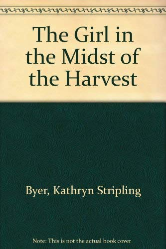 9780896721401: The Girl in the Midst of the Harvest