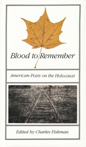 9780896722149: Blood to Remember: American Poets on the Holocaust
