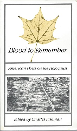 9780896722156: Blood to Remember: American Poets on the Holocaust