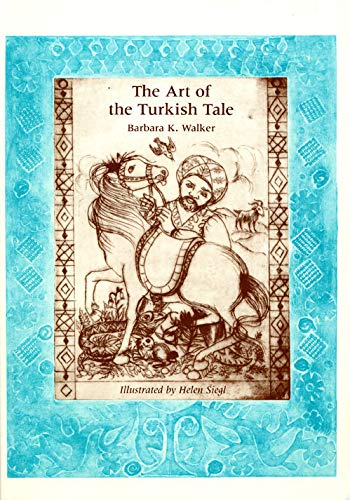 The Art of the Turkish Tale (Vol. One)