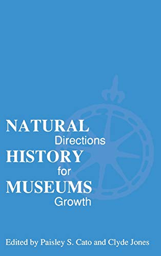 Natural History Museums: Directions for Growth: Cato, Paisley S.
