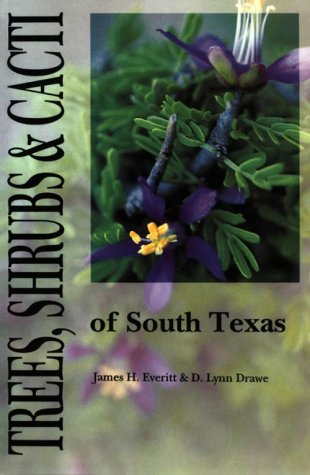 9780896722538: Trees, Shrubs, and Cacti of South Texas