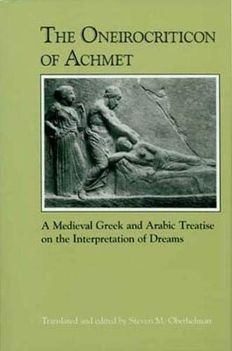 9780896722620: The Oneirocriticon of Achmet: A Medieval Greek and Arabic Treatise on the Interpretation of Dreams