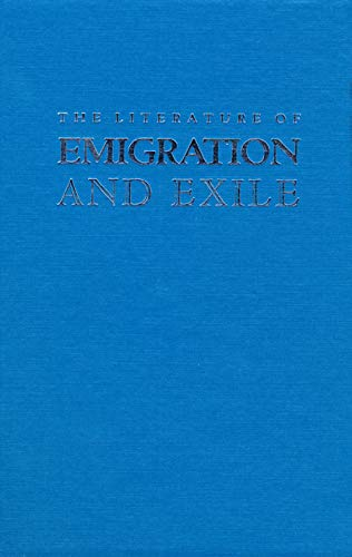 The Literature of Emigration and Exile (Studies in Comparative Literature Series, No. 23): James ...