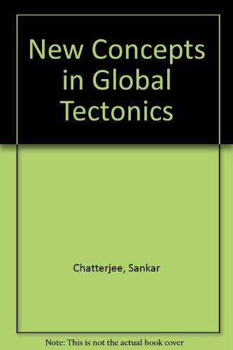 New Concepts in Global Tectonics: Chatterjee, Sankar; Hotton III, Nicholas