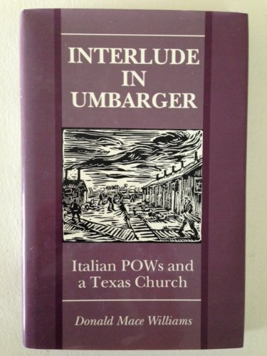 9780896722767: Interlude in Umbarger: Italian POWs and a Texas Church