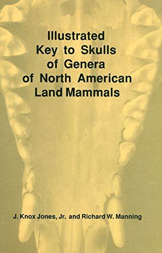 Illustrated Key to Skulls of Genera of: J. Knox Jones,