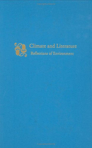 Climate and Literature: Reflections of Environment: Janet Perez and Wendell Aycock (editors)