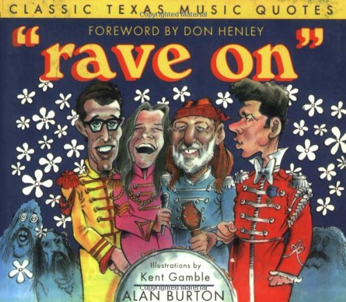 9780896723702: ?Rave On?: Classic Texas Music Quotes (Classic Texas Quotes)