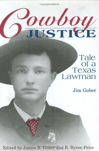 9780896723733: Cowboy Justice: Tale of a Texas Lawman