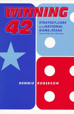 9780896723849: Winning 42: Strategy & Lore of the National Game of Texas