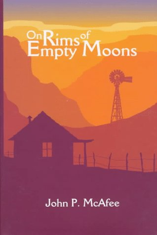 On Rims of Empty Moons: McAfee, John P.