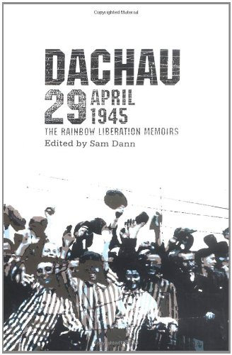9780896723917: Dachau 29 April 1945: The Rainbow Liberation Memoirs