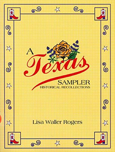 2 book lot; A Texas Sampler: Historical: Rogers, Lisa Waller