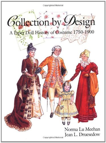 Collection by Design: A Paper Doll History: Druesedow, Jean, Meehan,
