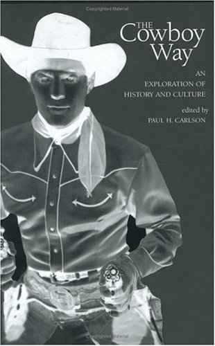 9780896724259: The Cowboy Way: An Exploration of History and Culture