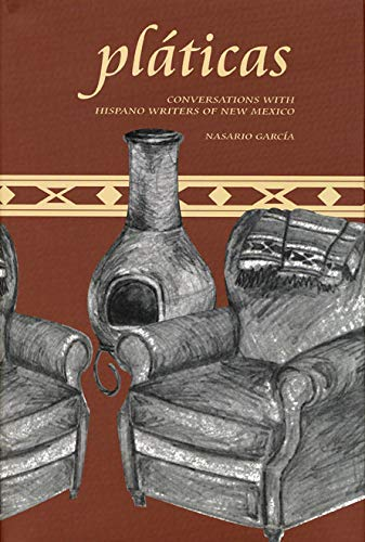 Pláticas: Conversations with Hispano Writers of New Mexico: García, Nasario